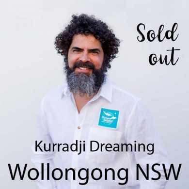 Kurradji Dreaming Wollongong Sold out