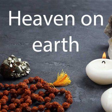 Heaven on Earth: Mantra